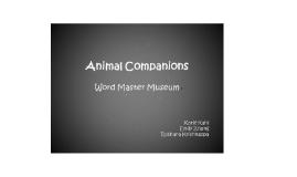 Animal Companions WM Museum
