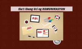 Copy of Iba't Ibang Uri Ng Komunikasyon
