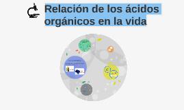 Relación de los ácidos orgánicos en la vida