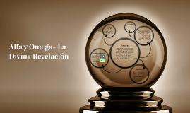 Alfa y Omega- La Divina Revelación