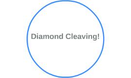 Diamond Cleaving!