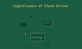 Flash Drives, & Flash Memory