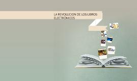 LA REVOLUCIÓN DE LOS LIBROS ELECTRÓNICOS