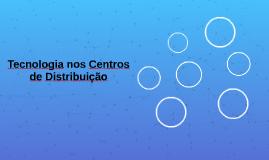 Tecnologia nos Centros de Distribuição