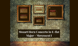 Mozart Horn Concerto in E-flat Major - Movement I