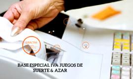 Copy of BASE ESPECIAL IVA JUEGOS DE SUERTE Y AZAR