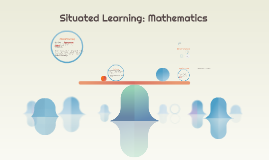 Situated Learning: Mathematics