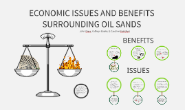 Economic Issues And Benefits Surrounding Oil Sands