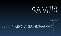 sam:)