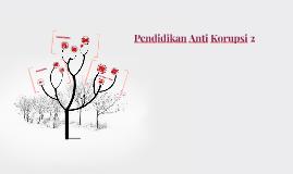 Pendidikan Anti Korupsi 2