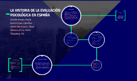 LA HISTORIA DE LA EVALUACIÓN PSICOLÓGICA EN ESPAÑA