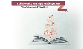 Collaborative Strategic Reading (CSR)