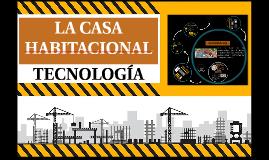 TECNOLOGÍA DE LA CASA HABITACIONAL