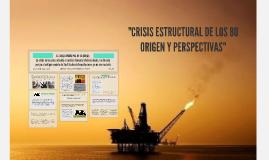 Copy of CRISIS ESTRUCTURAL DE LOS 80 ORIGEN
