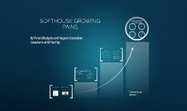 SOFTHOUSE GROWING PAINS