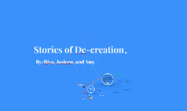 Stories of Decreation