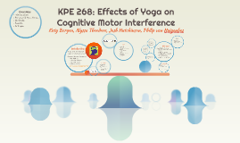 KPE 268: Effects of Yoga on Cognitive Motor Interference