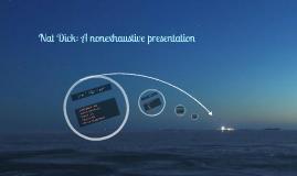 Nat Dick: A nonexhaustive presentation