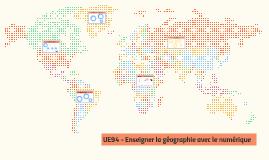 UE94 - Enseigner la géographie avec le numérique