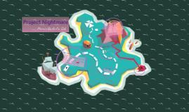Project Nightmare Presentation