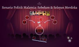 Politik Di Malaysia: Sebelum & Selepas Merdeka