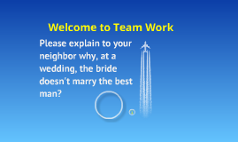Welcome to Team Work