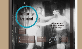 Writing Counter Arguments