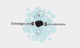 Copy of Estrategias para el emprendimiento