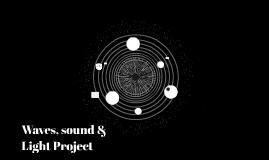 Waves, sound & Light Project