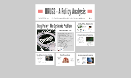 DRUGS! A Policy Analyis