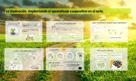 Copy of La Evaluación. Implantando el aprendizaje cooperativo en el