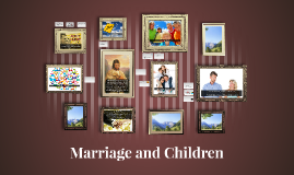 Marriage, Family and Children