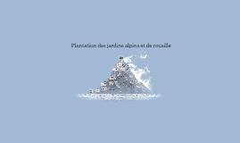 Plantation des jardins alpins et de rocaille