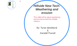 Hillside New Tech: Weathering and erosion