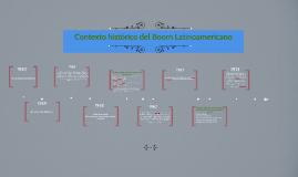 Copy of Copy of Contexto historico del Boom Latinoamericano