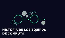 HISTORIA DE LOS EQUIPOS DE COMPUTOS