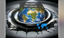 Copy of Mercados petroleros