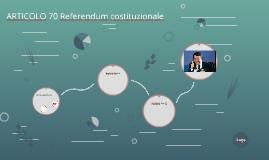 ARTICOLO 70 Referendum costituzionale