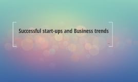 Successful startups and Business trends