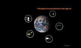 Copy of Principales acontecimientos S XX