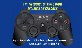 Copy of The influence of Videogame Violence on Children