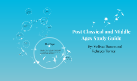 Post Classical and Middle Ages Study Guide