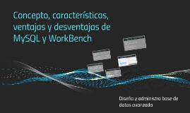 Copy of Concepto, características, ventajas y desventajas de MySQL y Workbench