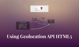 Using Geolocation API HTML5