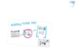 Building YOUR App