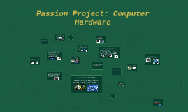 Passion Project: Computer Hardware