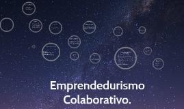 Copy of Emprendedurismo Colaborativo.