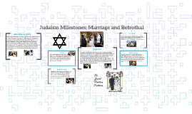 Judaism Milestones: Marriage and Berrothal