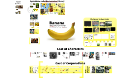 Banana: Ethnobotany, Public Relations, CIA Covert Ops, and the Plant that Transformed the 20th Century
