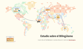 Estudio Bilingüísmo